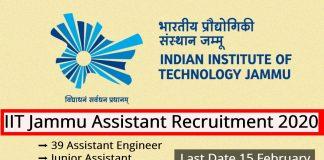 IIT Jammu Assistant Recruitment 2020 – 39 Assistant Engineer, Junior Assistant & Various Vacancy – Last Date 15 February